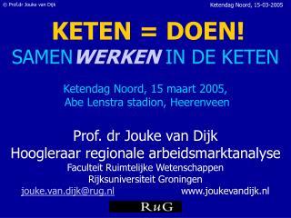 Prof. dr Jouke van Dijk Hoogleraar regionale arbeidsmarktanalyse