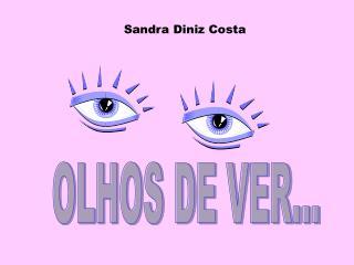 OLHOS DE VER...