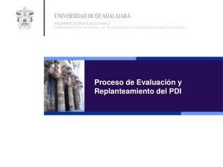 Proceso de Evaluación y  Replanteamiento del PDI