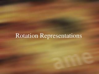 Rotation Representations