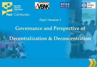Day1/ Session 3 Governance and Perspective of Decentralization & Deconcentration