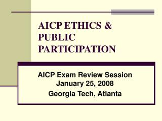 AICP ETHICS &  PUBLIC PARTICIPATION