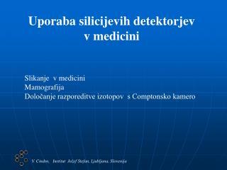Uporaba silicijevih detektorjev v medicini