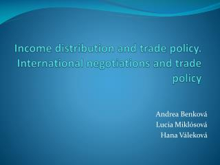 Income distribution and trade policy. International negotiations and trade policy