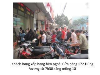 Khách hàng xếp hàng bên ngoài Cửa hàng  172  Hùng Vương từ  7h30  sáng mồng  10