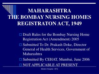 MAHARASHTRA  THE BOMBAY NURSING HOMES REGISTRATON ACT, 1949