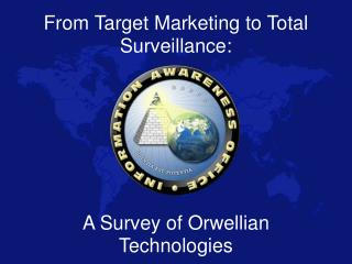 From Target Marketing to Total Surveillance: