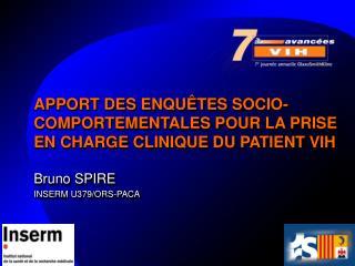 APPORT DES ENQUÊTES SOCIO-COMPORTEMENTALES POUR LA PRISE EN CHARGE CLINIQUE DU PATIENT VIH