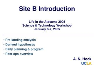 Site B Introduction Life in the Atacama 2005 Science & Technology Workshop January 6-7, 2005
