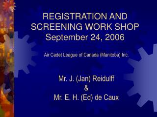 REGISTRATION AND SCREENING WORK SHOP September 24, 2006