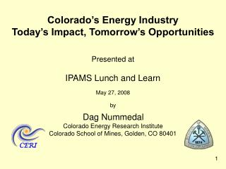 Colorado�s Energy Industry  Today�s Impact, Tomorrow�s Opportunities