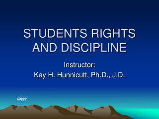 STUDENTS RIGHTS AND DISCIPLINE