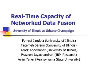 Real-Time Capacity of Networked Data Fusion University of Illinois at Urbana-Champaign