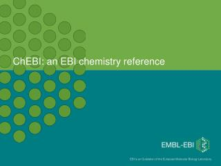 ChEBI: an EBI chemistry reference