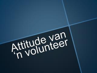 Attitude van 'n volunteer