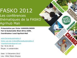 FASKO 2012   Les conférences thématiques de la FASKO Agrihub Mali