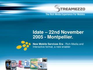 Idate – 22nd November 2005 - Montpellier.
