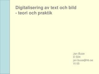 Digitalisering av text och bild - teori och praktik