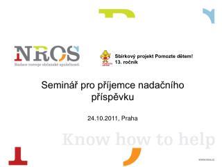 Seminář pro příjemce nadačního příspěvku 24.10.2011, Praha