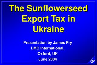 The Sunflowerseed Export Tax in Ukraine