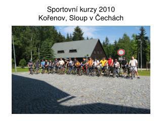 Sportovn� kurzy 2010 Ko?enov, Sloup v ?ech�ch