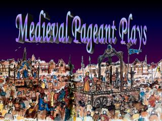 Medieval Pageant Plays