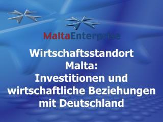Wirtschaftsstandort Malta: Investitionen und wirtschaftliche Beziehungen mit Deutschland