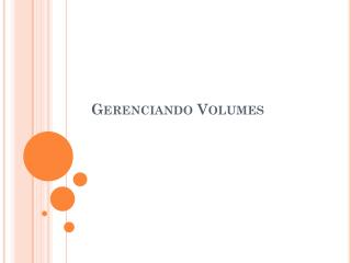 Gerenciando Volumes