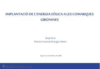 IMPLANTACIÓ DE L'ENERGIA EÒLICA A LES COMARQUES GIRONINES