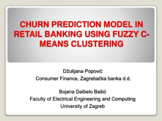 CHURN PREDICTION MODEL IN RETAIL BANKING USING FUZZY C-MEANS CLUSTERING