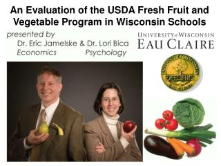 An Evaluation of the USDA Fresh Fruit and Vegetable Program in Wisconsin Schools