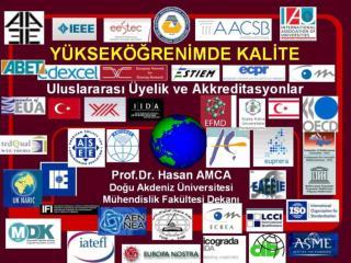 Prof.Dr. Hasan AMCA Do?u Akdeniz �niversitesi M�hendislik Fak�ltesi Dekan? 19 Ekim 2009