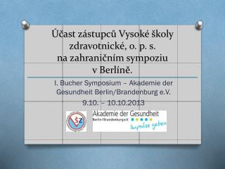 Účast zástupců Vysoké školy zdravotnické, o. p. s.  na zahraničním sympoziu  v Berlíně.