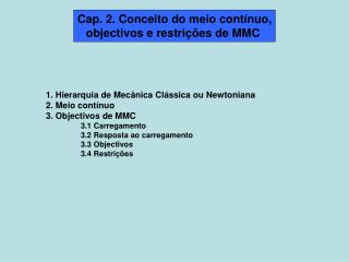 Cap. 2. Conceito do meio contínuo, objectivos e restrições de MMC