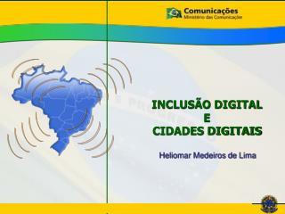 INCLUSÃO DIGITAL  E CIDADES DIGITAIS