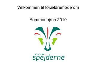 Velkommen til forældremøde om Sommerlejren 2010