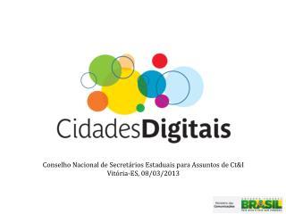 Conselho Nacional de Secret�rios Estaduais para Assuntos de Ct&I Vit�ria-ES, 08/03/2013
