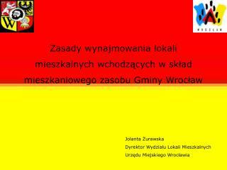 Zasady wynajmowania lokali  mieszkalnych wchodzących w skład  mieszkaniowego zasobu Gminy Wrocław