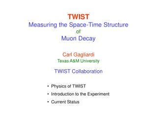 TWIST Measuring the Space-Time Structure of Muon Decay