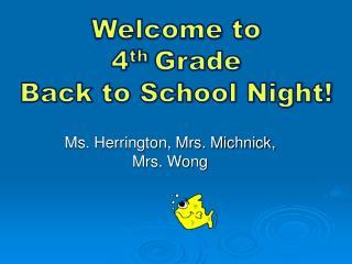 Ms. Herrington, Mrs. Michnick, Mrs. Wong