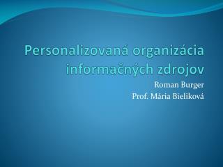 Personalizovaná organizácia informačných zdrojov
