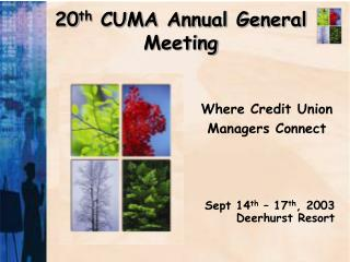 20 th  CUMA Annual General Meeting