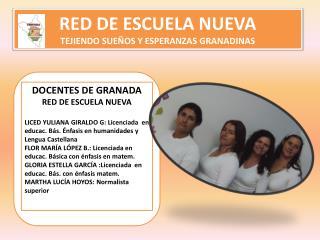 RED DE ESCUELA NUEVA TEJIENDO SUEÑOS Y ESPERANZAS GRANADINAS