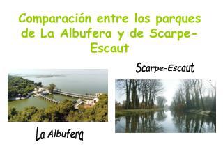 Comparación entre los parques de La Albufera y de Scarpe-Escaut