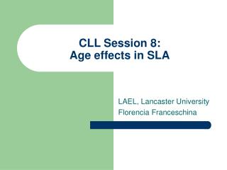CLL Session 8: Age effects in SLA