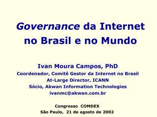 Governance  da Internet no Brasil e no Mundo