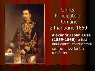 Unirea Principatelor Române 24  ianuarie  1859
