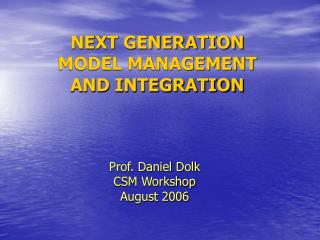 NEXT GENERATION  MODEL MANAGEMENT AND INTEGRATION