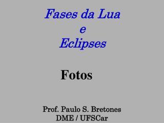 Prof. Paulo S. Bretones DME / UFSCar