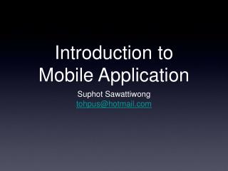Introduction to  Mobile Application